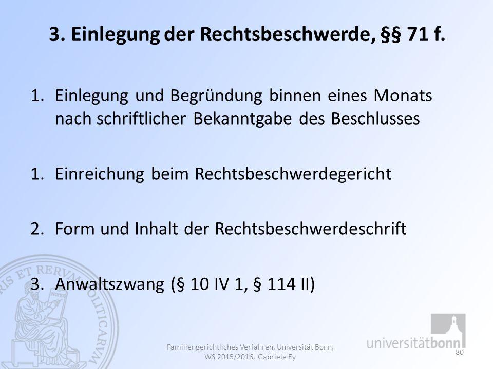 3. Einlegung der Rechtsbeschwerde, §§ 71 f. 1.Einlegung und Begründung binnen eines Monats nach schriftlicher Bekanntgabe des Beschlusses 1.Einreichun
