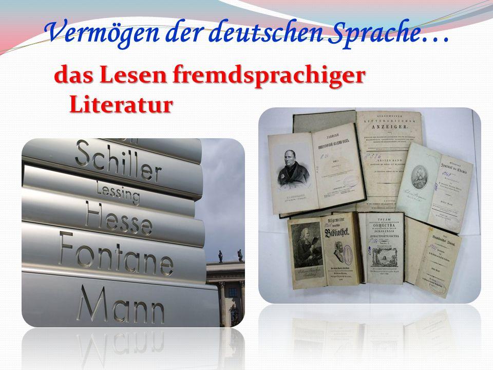das Lesen fremdsprachiger Literatur Vermögen der deutschen Sprache…