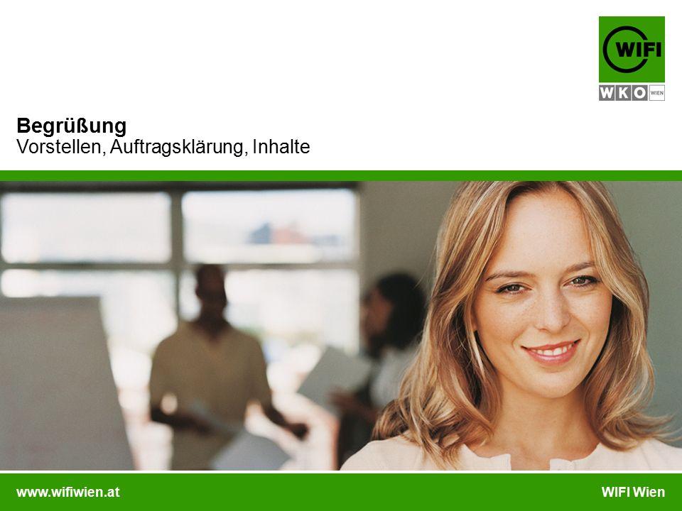 www.wifiwien.atWIFI Wien Begrüßung Vorstellen, Auftragsklärung, Inhalte