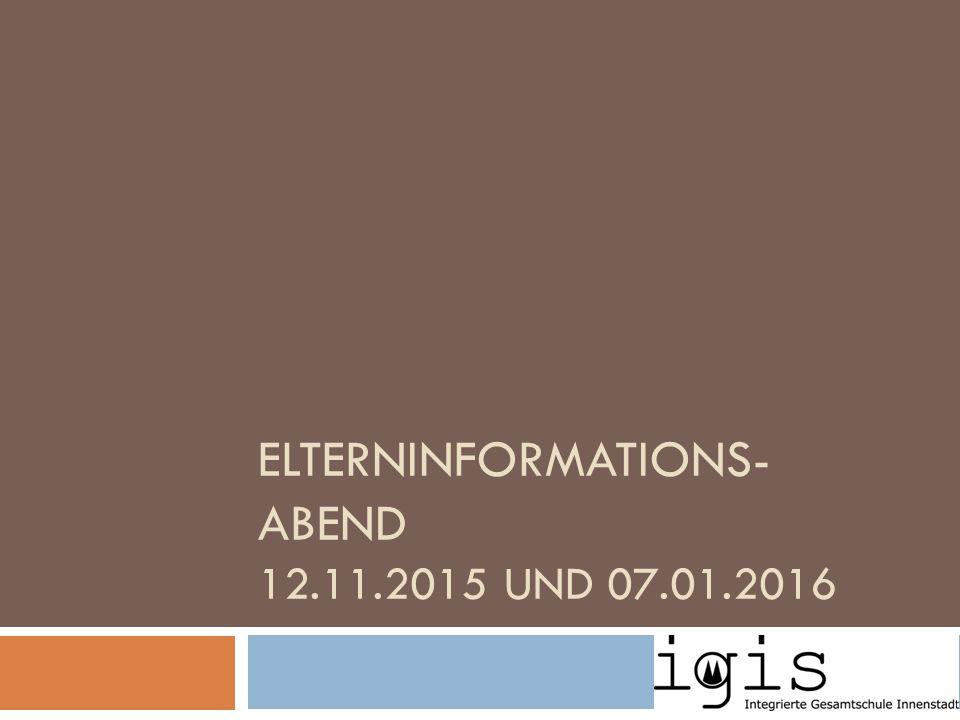 ELTERNINFORMATIONS- ABEND 12.11.2015 UND 07.01.2016