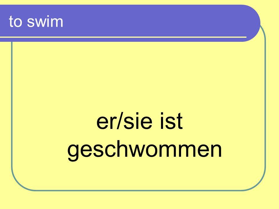to swim er/sie ist geschwommen