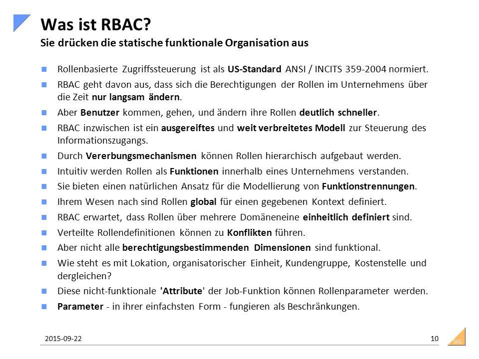 SiG Was ist RBAC? Sie drücken die statische funktionale Organisation aus Rollenbasierte Zugriffssteuerung ist als US-Standard ANSI / INCITS 359-2004 n
