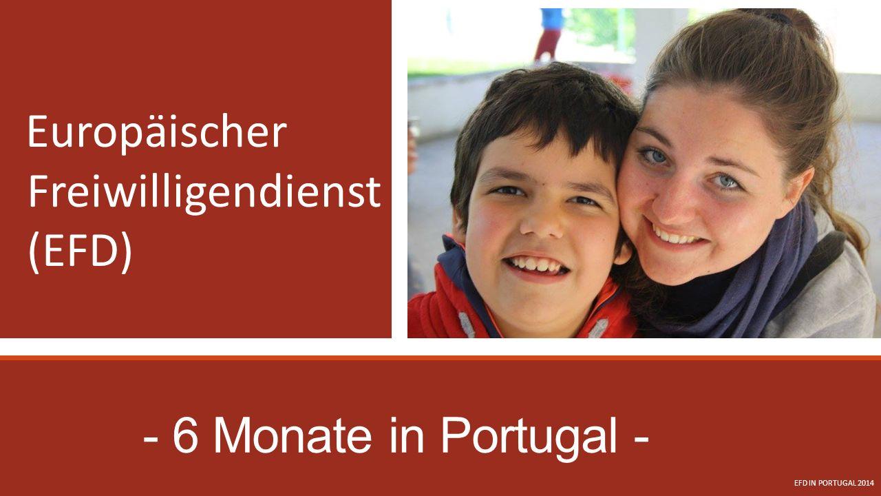 - 6 Monate in Portugal - Europäischer Freiwilligendienst (EFD) EFD IN PORTUGAL 2014