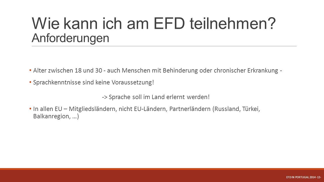Wie kann ich am EFD teilnehmen? Anforderungen Alter zwischen 18 und 30 - auch Menschen mit Behinderung oder chronischer Erkrankung - Sprachkenntnisse