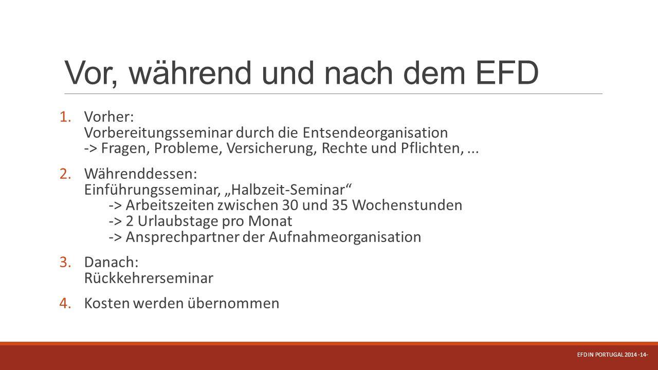 Vor, während und nach dem EFD 1.Vorher: Vorbereitungsseminar durch die Entsendeorganisation -> Fragen, Probleme, Versicherung, Rechte und Pflichten,..