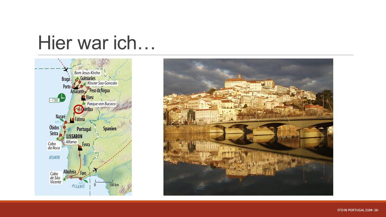 Hier war ich… EFD IN PORTUGAL 2104 -16-
