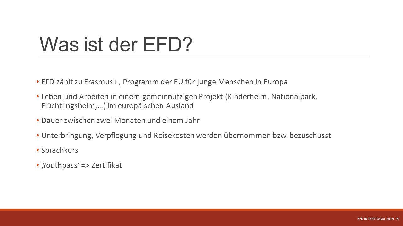 Was ist der EFD? EFD zählt zu Erasmus+, Programm der EU für junge Menschen in Europa Leben und Arbeiten in einem gemeinnützigen Projekt (Kinderheim, N
