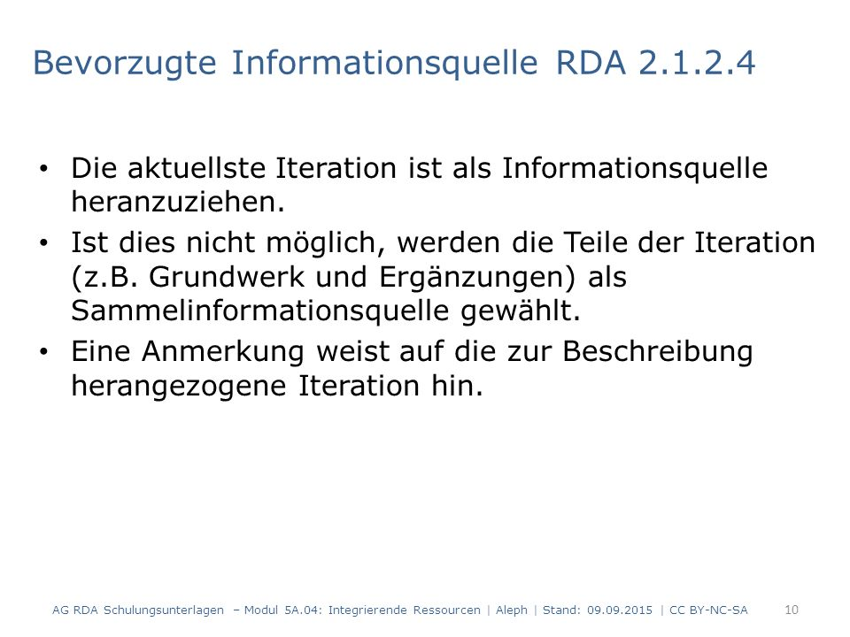 Bevorzugte Informationsquelle RDA 2.1.2.4 Die aktuellste Iteration ist als Informationsquelle heranzuziehen.