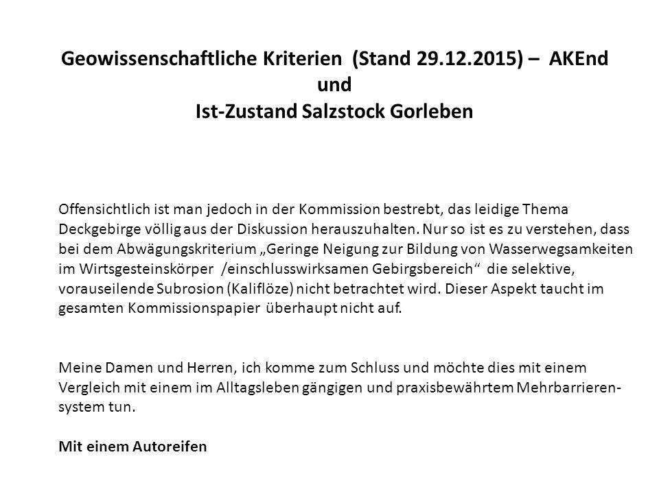 Geowissenschaftliche Kriterien (Stand 29.12.2015) – AKEnd und Ist-Zustand Salzstock Gorleben Offensichtlich ist man jedoch in der Kommission bestrebt,