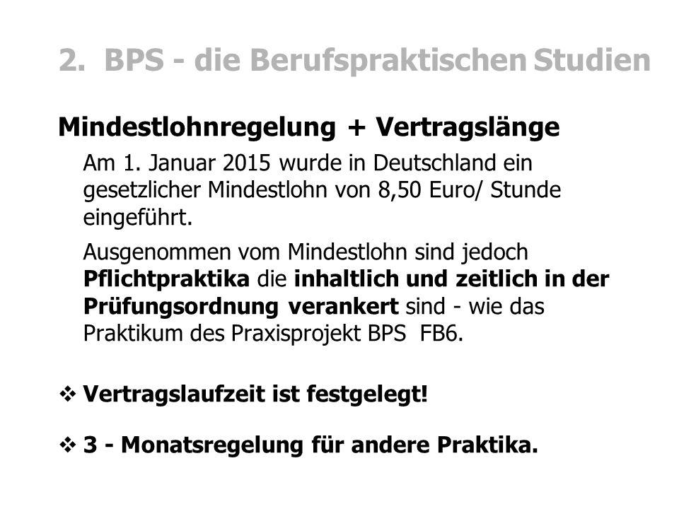 2. BPS - die Berufspraktischen Studien Mindestlohnregelung + Vertragslänge Am 1.