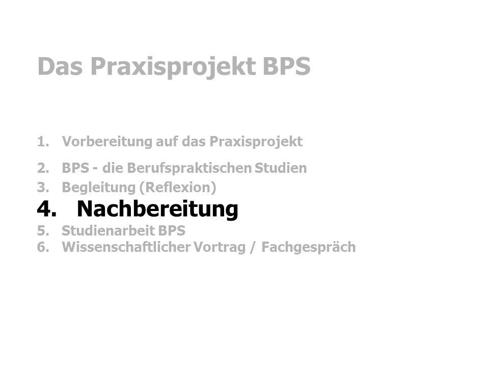 Das Praxisprojekt BPS 1. Vorbereitung auf das Praxisprojekt 2.