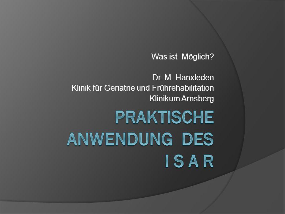 Was ist Möglich? Dr. M. Hanxleden Klinik für Geriatrie und Frührehabilitation Klinikum Arnsberg