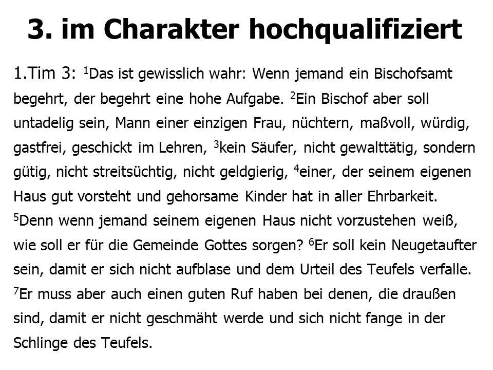 """3.im Charakter hochqualifiziert """" Wie die Leiter sind, so wird das Volk werden."""