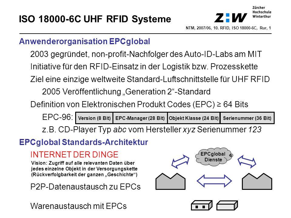 NTM, 2007/06, 10. RFID, ISO 18000-6C, Rur, 1 Anwenderorganisation EPCglobal 2003 gegründet, non-profit-Nachfolger des Auto-ID-Labs am MIT Initiative f