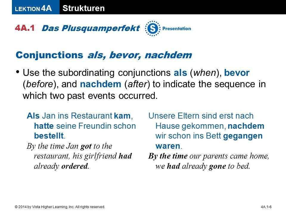 Strukturen 4A.1 LEKTION 4A 4A.1-7© 2014 by Vista Higher Learning, Inc.