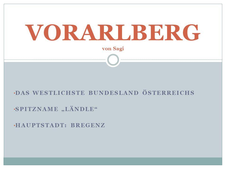 """DAS WESTLICHSTE BUNDESLAND ÖSTERREICHS SPITZNAME """"LÄNDLE"""" HAUPTSTADT: BREGENZ VORARLBERG von Sagi"""