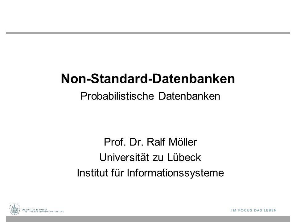 Diskussion Intuition: Eine probabilistische Datenbank sagt aus, dass eine Datenbank in einem von verschiedenen möglichen Zuständen ist.