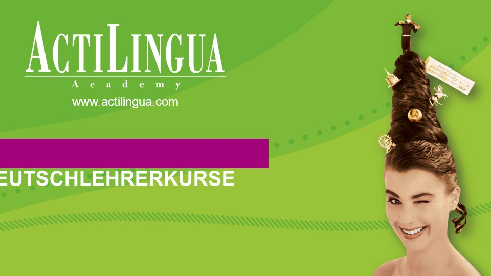 DEUTSCHLEHRERKURSE www.actilingua.com