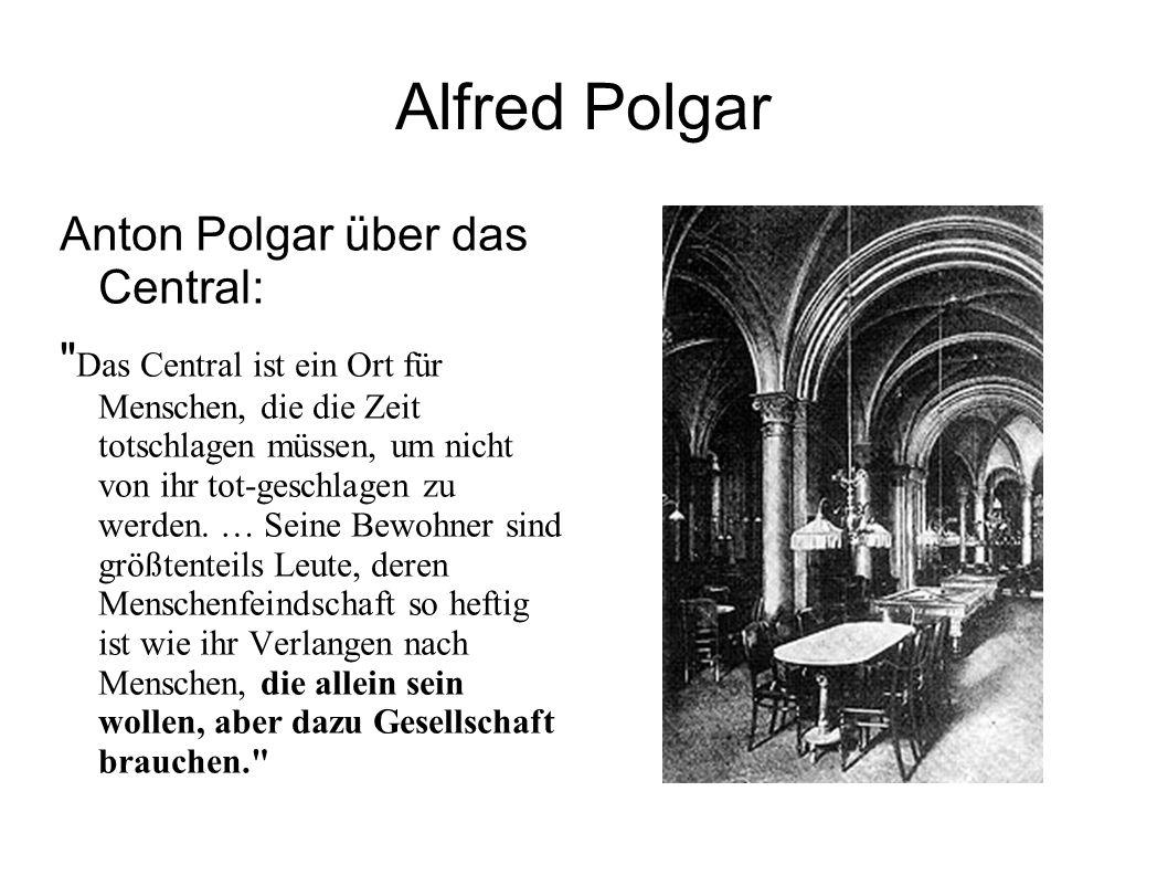 Alfred Polgar Anton Polgar über das Central: