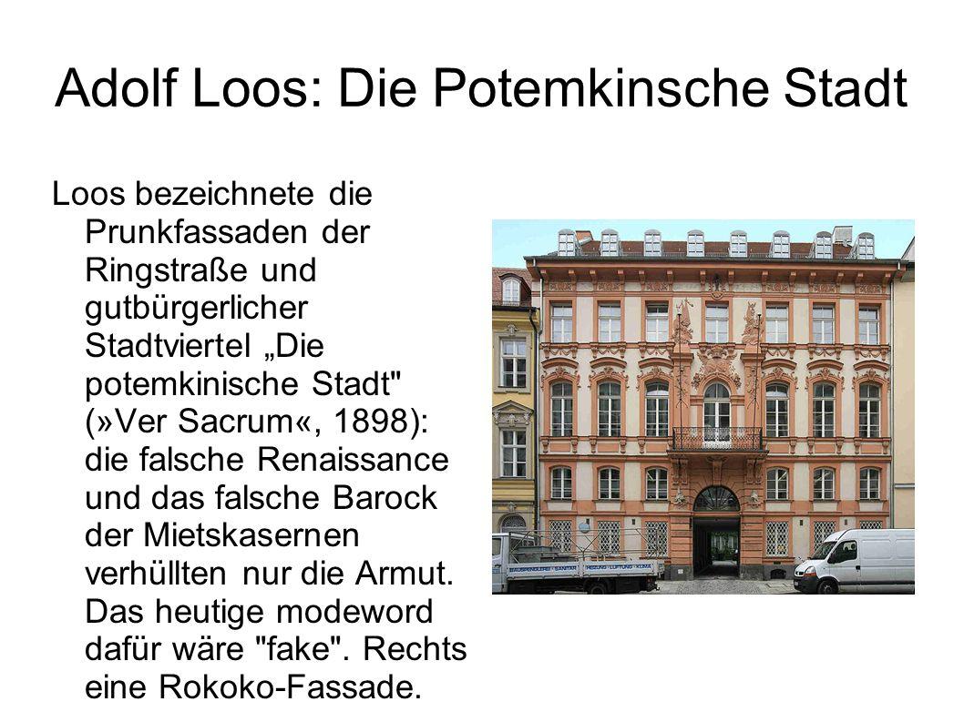 """Adolf Loos: Die Potemkinsche Stadt Loos bezeichnete die Prunkfassaden der Ringstraße und gutbürgerlicher Stadtviertel """"Die potemkinische Stadt"""