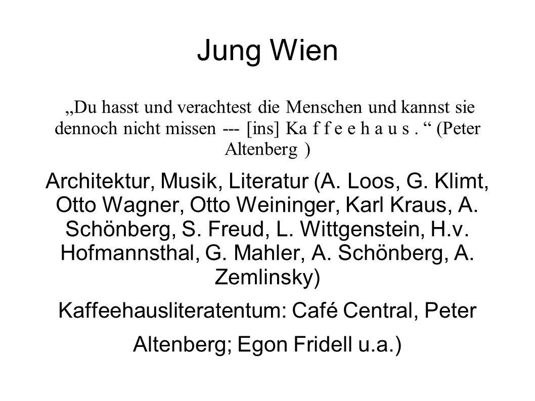 """Jung Wien """"Du hasst und verachtest die Menschen und kannst sie dennoch nicht missen --- [ins] Ka f f e e h a u s. """" (Peter Altenberg ) Architektur, Mu"""