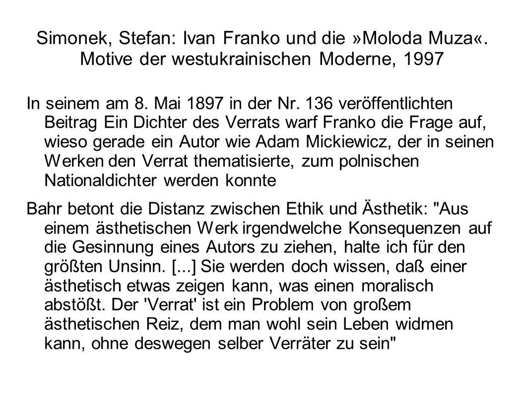 Simonek, Stefan: Ivan Franko und die »Moloda Muza«. Motive der westukrainischen Moderne, 1997 In seinem am 8. Mai 1897 in der Nr. 136 veröffentlichten