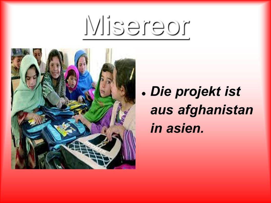 Misereor Die projekt ist aus afghanistan in asien.