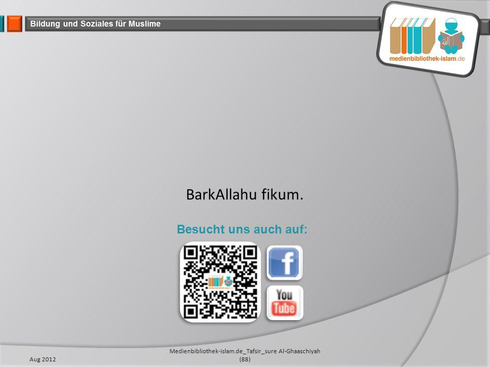 Aug 2012 Medienbibliothek-islam.de_Tafsir_sure Al-Ghaaschiyah (88) BarkAllahu fikum.