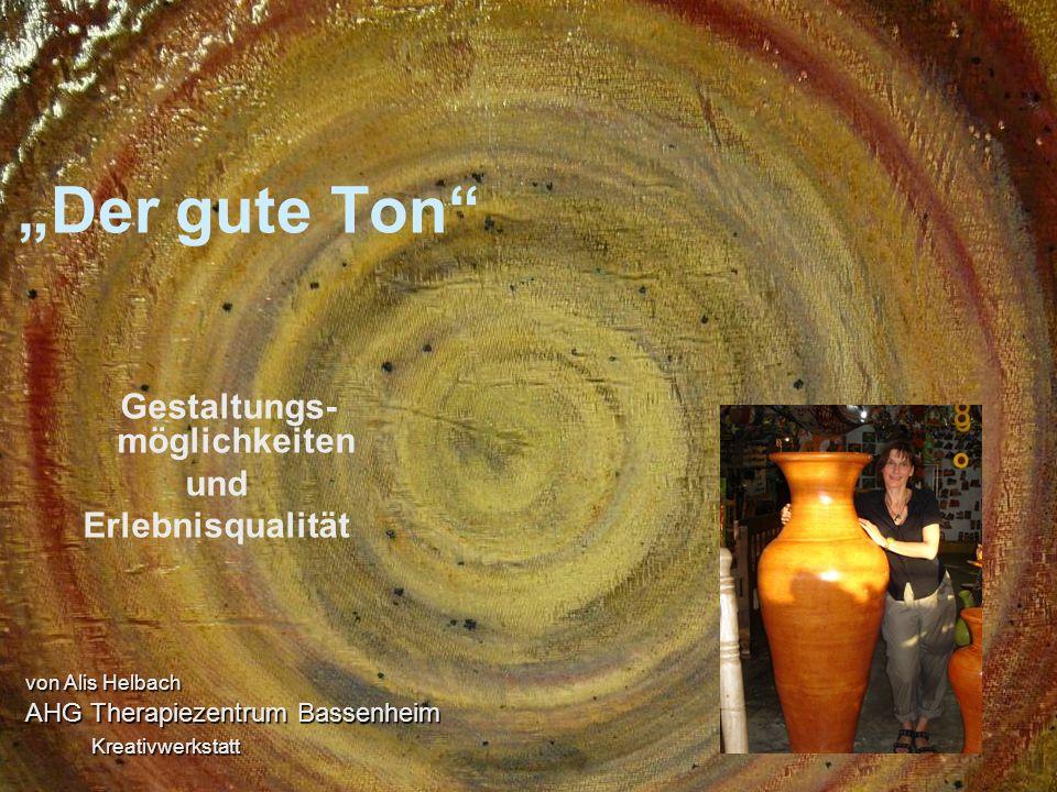 """""""Der gute Ton"""" Gestaltungs- möglichkeiten und Erlebnisqualität von Alis Helbach AHG Therapiezentrum Bassenheim Kreativwerkstatt"""