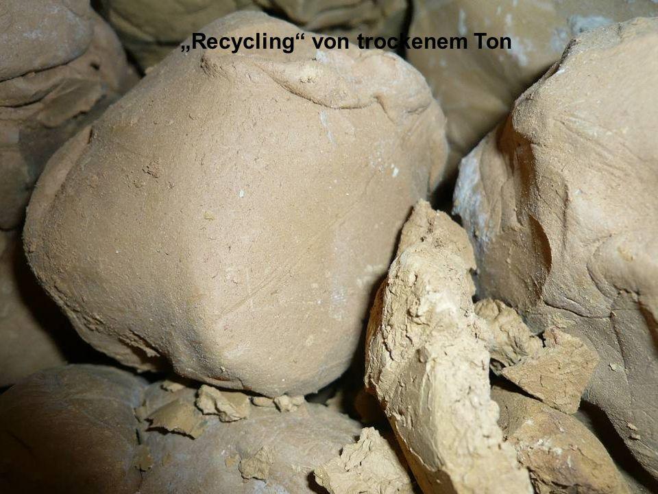 """Recycling"" von trockenem Ton"