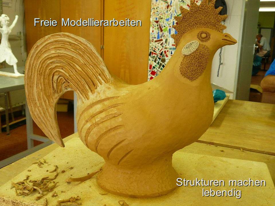 Freie Modellierarbeiten Strukturen machen lebendig Strukturen machen lebendig