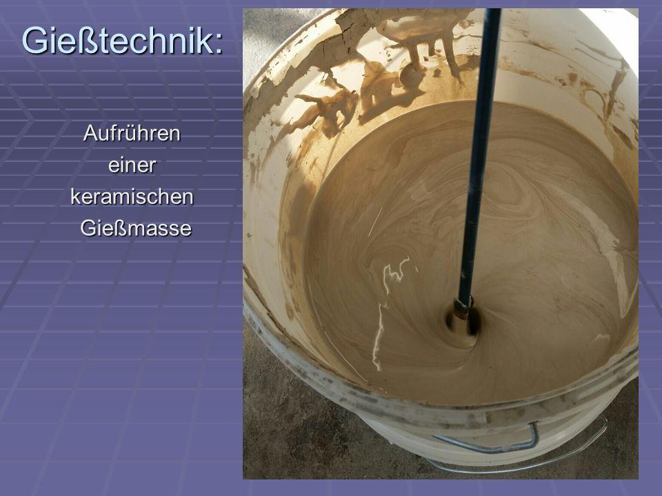 Gießtechnik: Aufrühreneinerkeramischen Gießmasse Gießmasse
