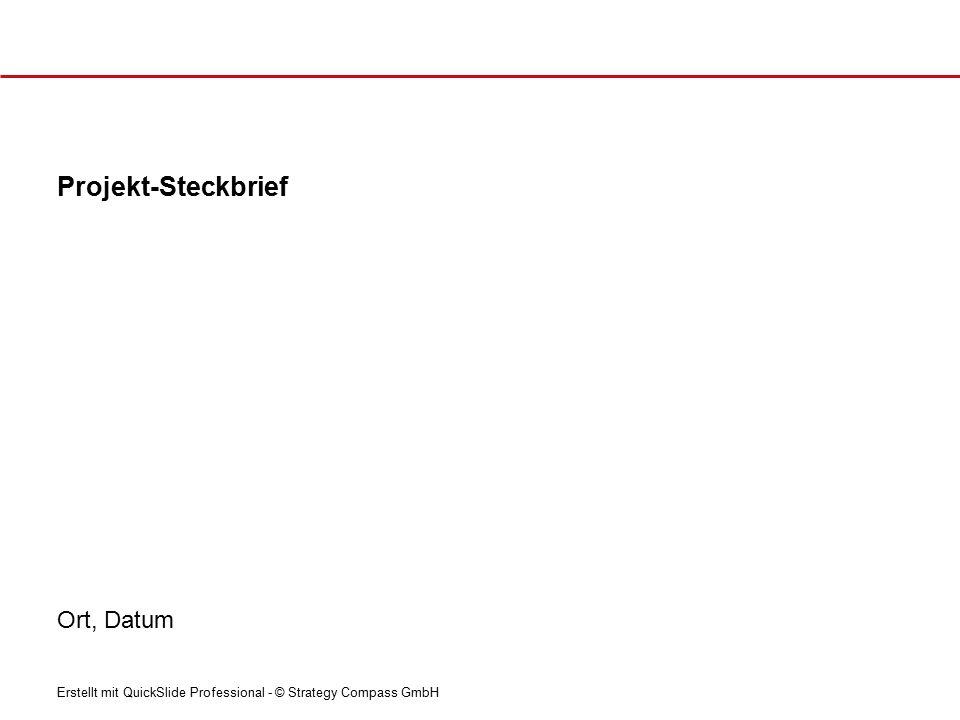 Erstellt mit QuickSlide Professional - © Strategy Compass GmbH [Kernaussage] Problemstellung Auswirkungen …… …… Schwierigkeiten / Herausforderungen …… …… …… …… Entgehende / Entgangene Potentiale