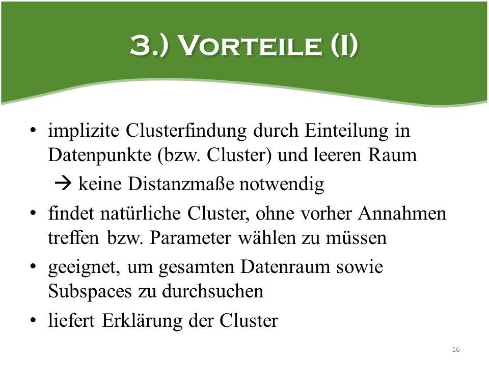 3.) Vorteile (I) implizite Clusterfindung durch Einteilung in Datenpunkte (bzw.
