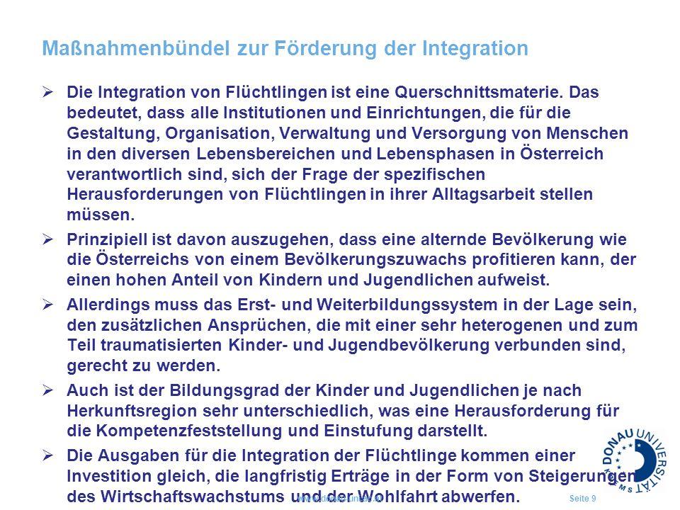 Maßnahmenbündel zur Förderung der Integration  Die Integration von Flüchtlingen ist eine Querschnittsmaterie. Das bedeutet, dass alle Institutionen u