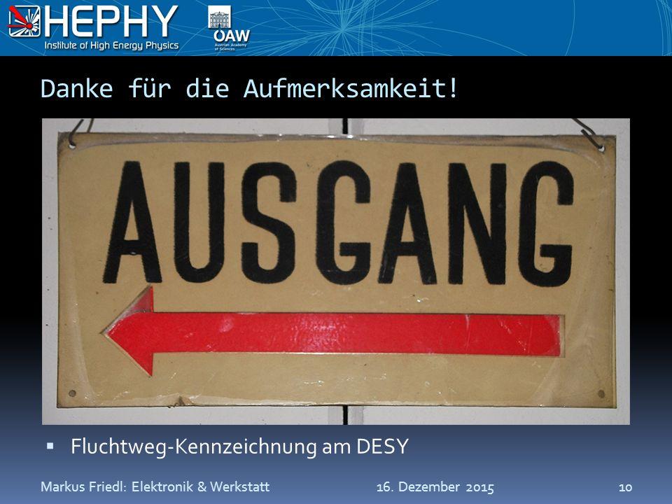 Danke für die Aufmerksamkeit.  Fluchtweg-Kennzeichnung am DESY 16.