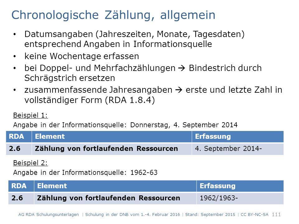 Chronologische Zählung, allgemein Datumsangaben (Jahreszeiten, Monate, Tagesdaten) entsprechend Angaben in Informationsquelle keine Wochentage erfasse
