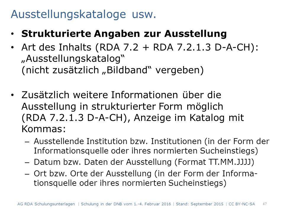 """Ausstellungskataloge usw. Strukturierte Angaben zur Ausstellung Art des Inhalts (RDA 7.2 + RDA 7.2.1.3 D-A-CH): """"Ausstellungskatalog"""" (nicht zusätzlic"""