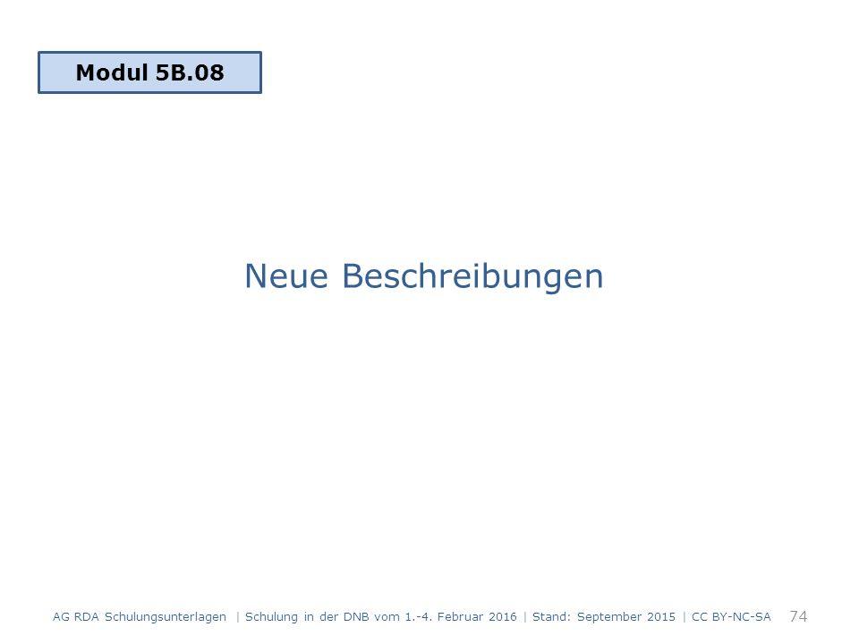 Neue Beschreibungen 74 Modul 5B.08 AG RDA Schulungsunterlagen | Schulung in der DNB vom 1.-4.