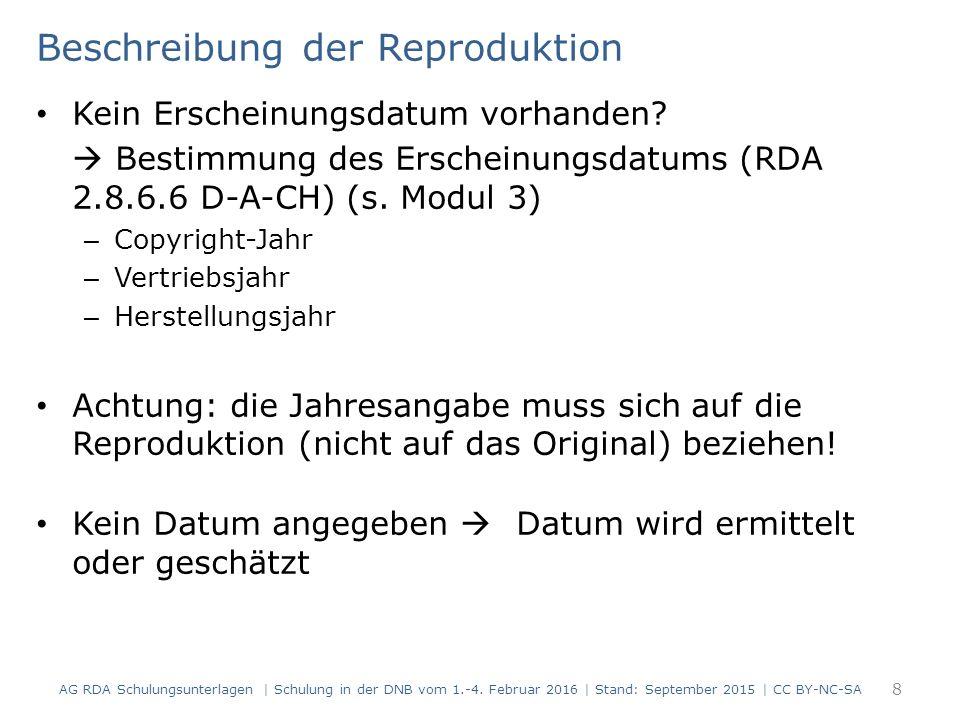 Beschreibung der Reproduktion Beschreibung des Datenträgers (RDA Kapitel 3)  Vorlage ist auch hier der Datenträger der Reproduktion 9 AG RDA Schulungsunterlagen   Schulung in der DNB vom 1.-4.