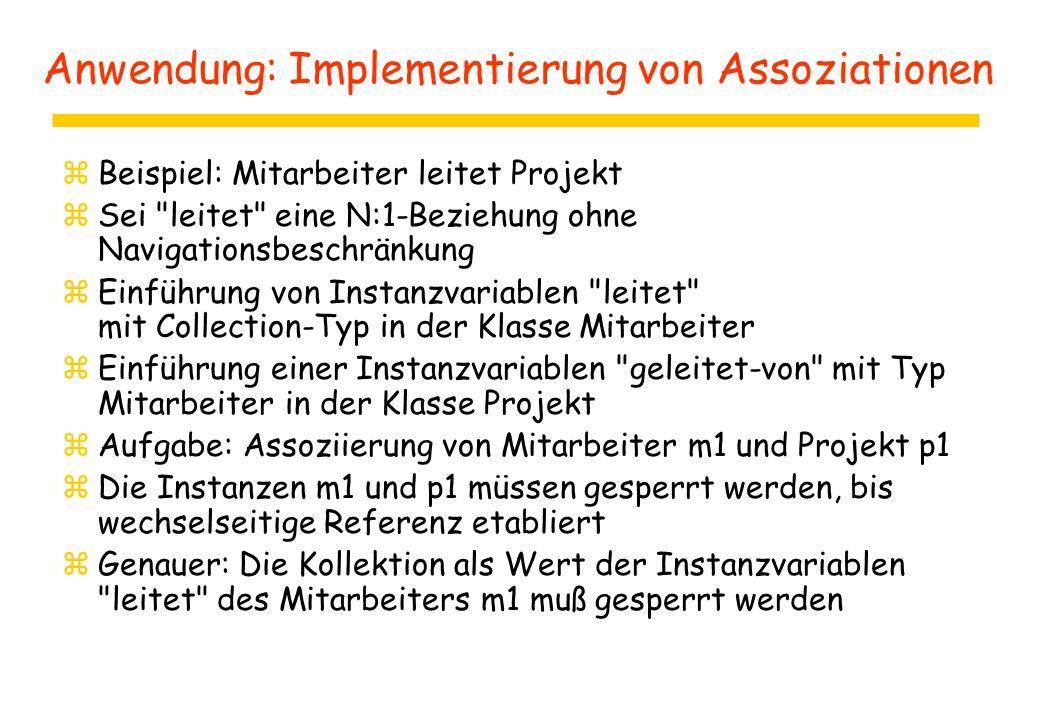 Anwendung: Implementierung von Assoziationen zBeispiel: Mitarbeiter leitet Projekt zSei