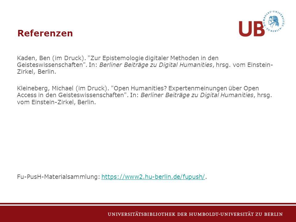 Kaden, Ben (im Druck). Zur Epistemologie digitaler Methoden in den Geisteswissenschaften .