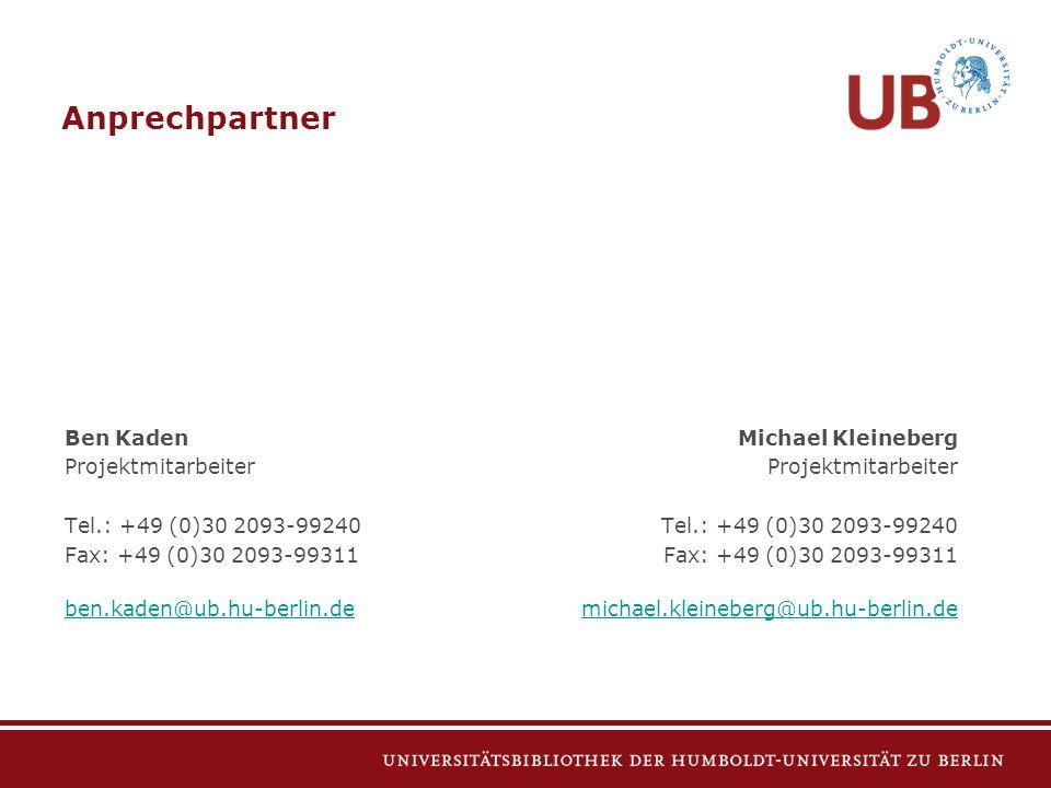 Michael Kleineberg Projektmitarbeiter Tel.: +49 (0)30 2093-99240 Fax: +49 (0)30 2093-99311 michael.kleineberg@ub.hu-berlin.de Anprechpartner Ben Kaden Projektmitarbeiter Tel.: +49 (0)30 2093-99240 Fax: +49 (0)30 2093-99311 ben.kaden@ub.hu-berlin.de