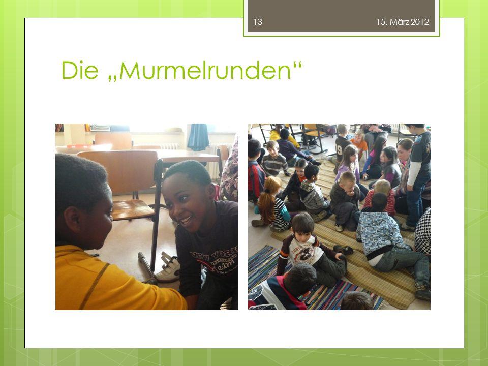 """Die """"Murmelrunden"""" 13 15. März 2012"""