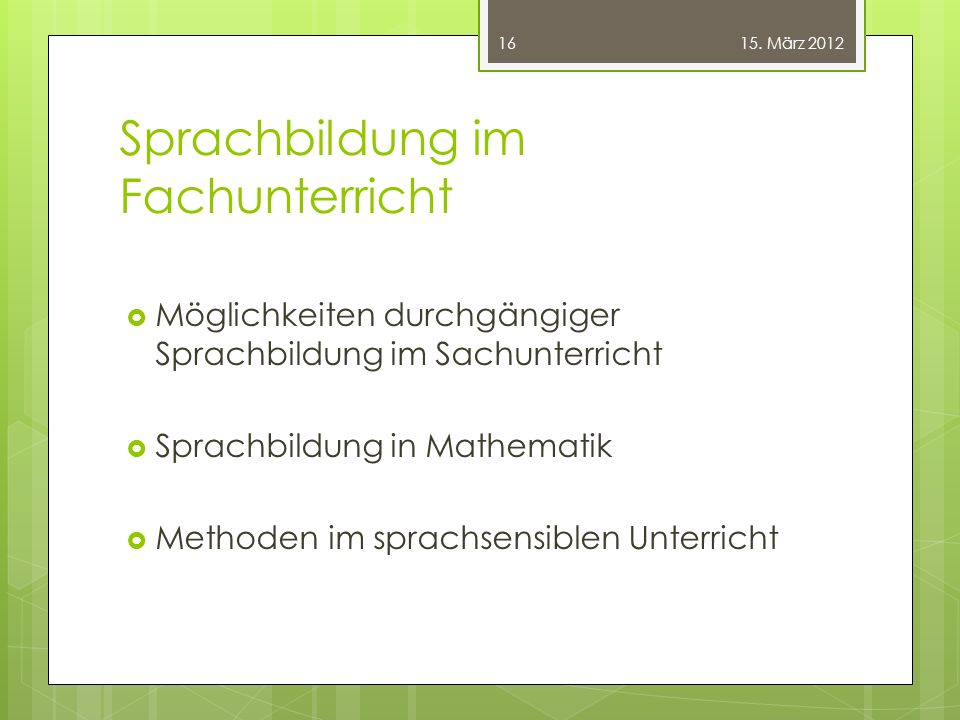 Sprachbildung im Fachunterricht  Möglichkeiten durchgängiger Sprachbildung im Sachunterricht  Sprachbildung in Mathematik  Methoden im sprachsensib