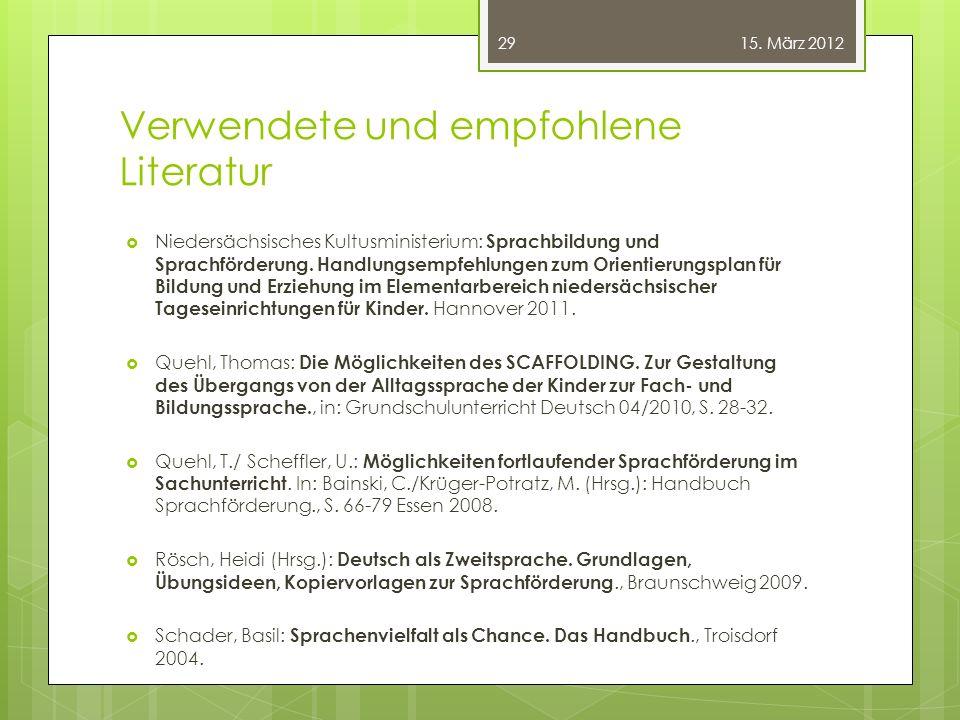 Verwendete und empfohlene Literatur  Niedersächsisches Kultusministerium: Sprachbildung und Sprachförderung. Handlungsempfehlungen zum Orientierungsp