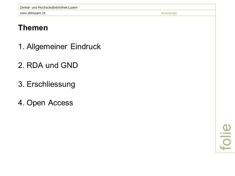 Themen 1. Allgemeiner Eindruck 2. RDA und GND 3.