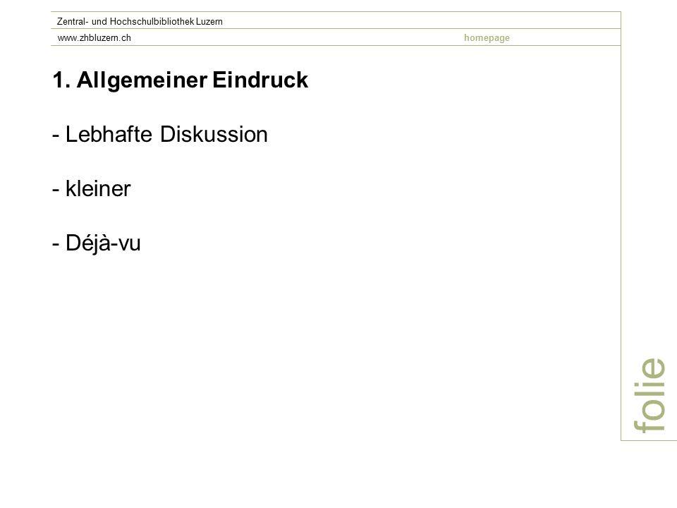 1. Allgemeiner Eindruck - Lebhafte Diskussion - kleiner - Déjà-vu folie Zentral- und Hochschulbibliothek Luzern www.zhbluzern.chhomepage
