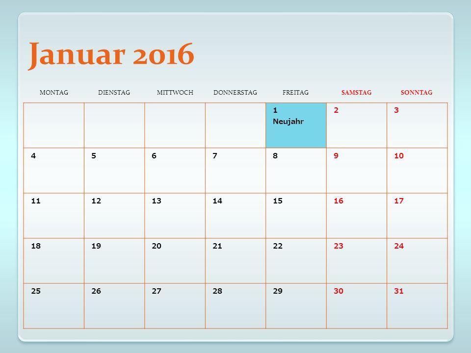 Februar 2016 MONTAGDIENSTAGMITTWOCHDONNERSTAGFREITAGSAMSTAGSONNTAG 1234567 891011121314 15161718192021 22232425262728 29