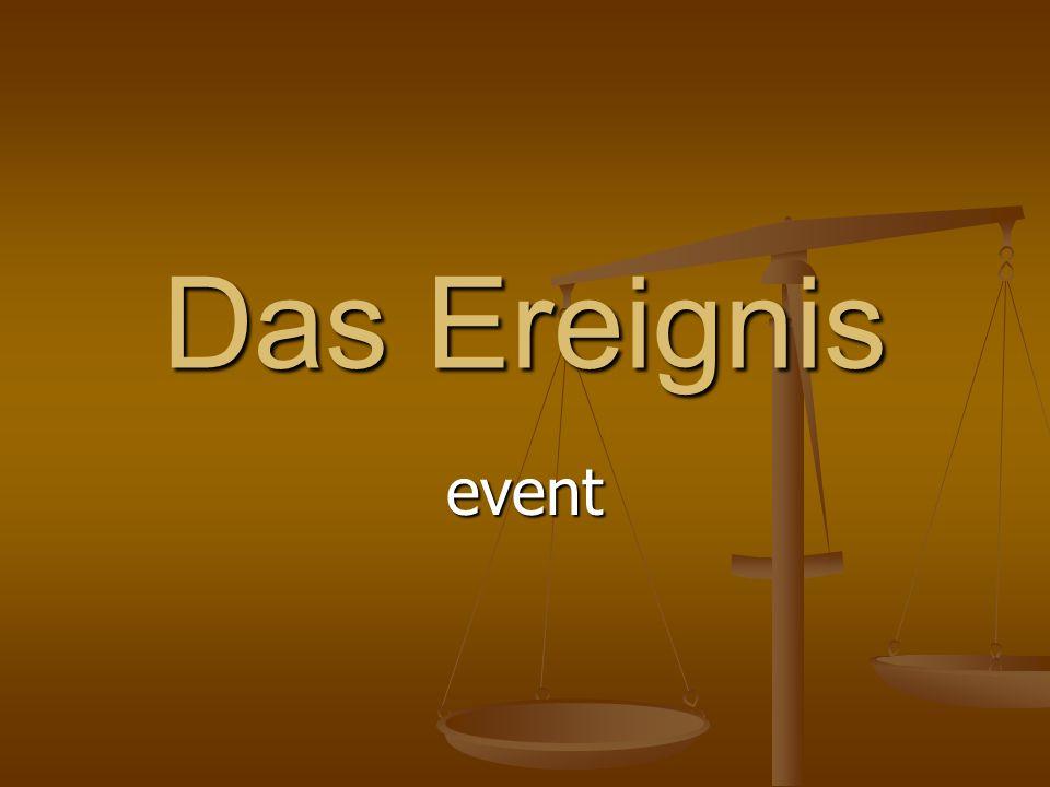 Das Ereignis event